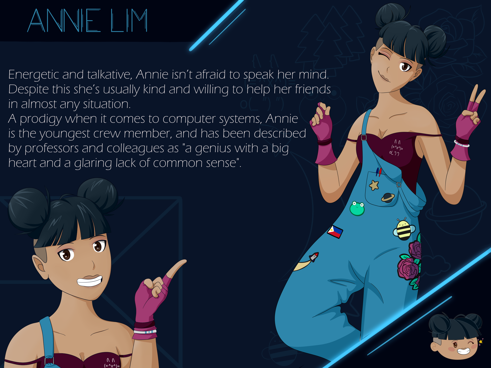 """A character profile for Annie Lim, including an anime-esque drawing of a young woman who is posing with her fingers in a peace sign and one eye closed in a wink. She is southeast Asian, and has dark hair that is tied up in twin buns with an undercut. She is wearing bright blue dungarees which are covered in various patches including a cute frog and bumble bee, and space iconography. Her top, which is purple, features a small rabbit made from ascii art. The image also features a description of her character """"Energetic and talkative, Annie isn't afraid to speak her mind, even if there isn't much of a filter in place. Despite this she's usually kind and willing to help her friends in almost any situation. A prodigy when it comes to computer systems, Annie is the youngest crew member, and has been described by professors and colleagues as a genius with a big heart and a glaring lack of common sense."""""""